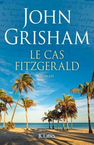 le cas Fitzgerald de John Grisham prix littéraire Lucien Barrière.jpg