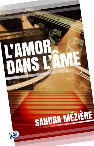 nouvelle couverture l'âmor dans l'âme de Sandra Mézière - Editions du 38.jpg